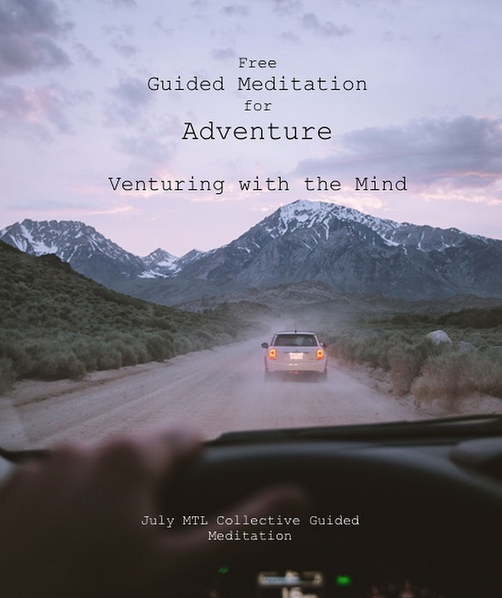 Free Guided Meditation for Adventure/Venturing with the Mind | July MTL CollectiveMeditation