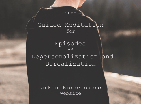 Free Guided Meditation for Episodes of Depersonalization and Derealization