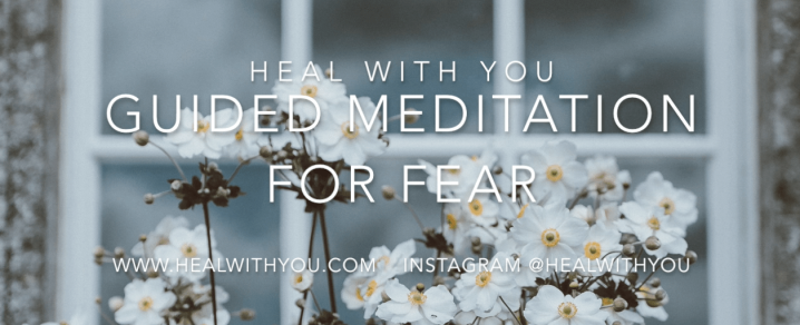 Free Guided Meditation for Releasing Fear
