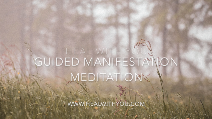Free Guided Meditation for Manifestation and a few changes to Heal with You