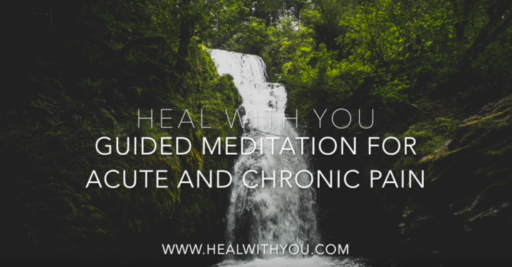 Free Guided Meditation for Acute and Chronic Pain