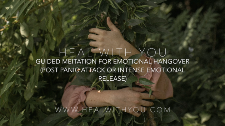 Free Guided Meditation for Emotional Hangover (Post Panic Attack or Intense Emotional Release)