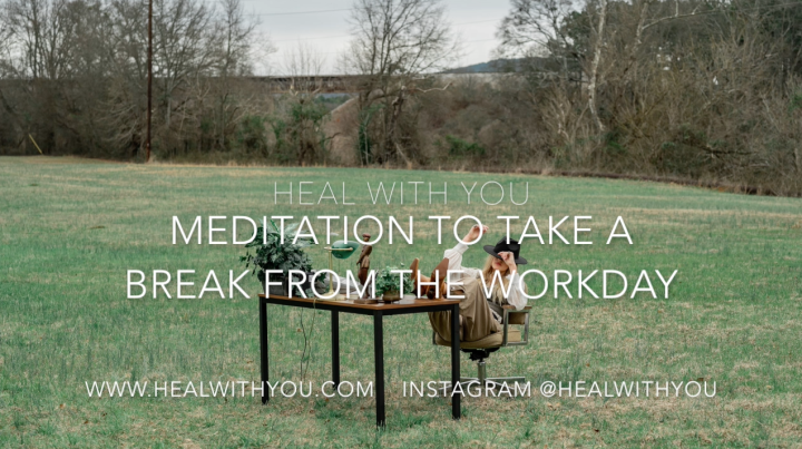 Free Guided Meditation To Take A Break From The Workday