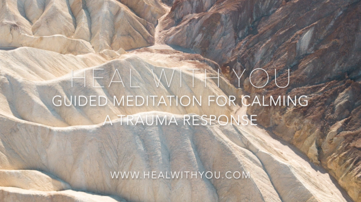 Guided Meditation for Calming a Trauma Response