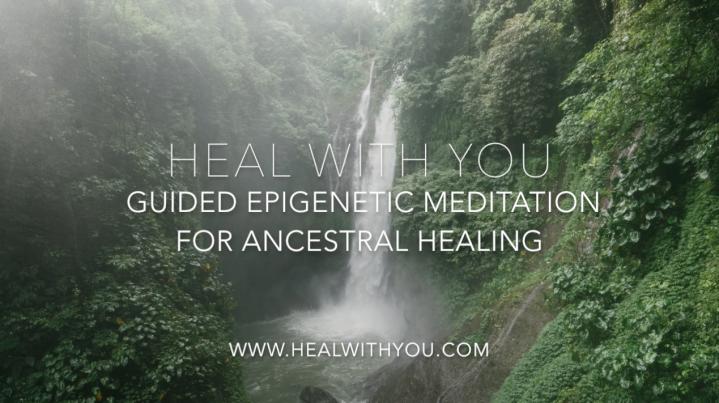 Guided Epigenetic Meditation for AncestralHealing