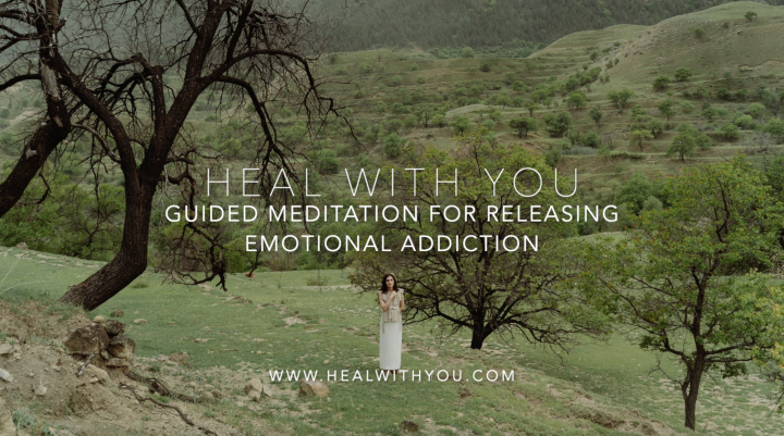 Guided Meditation for Releasing EmotionalAddiction